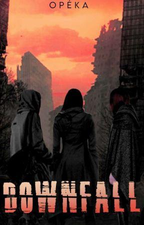 Downfall by Opeka3