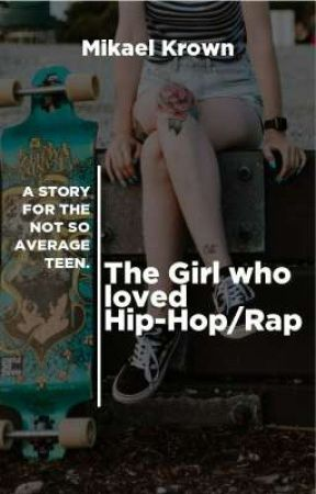 The Girl who loved Hip Hop and Rap by mikaelkrownmk