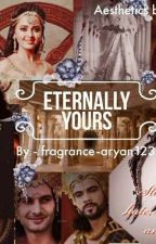 Eternally Yours by fragrance-aryan123