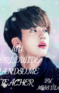 My Worldwide Handsome Teacher cover