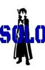 Solo (A Sword Art Online Fanfic) ✔ by Fanatic_308