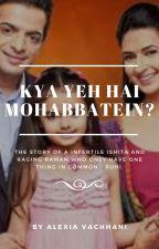 Kya Yeh Hai Mohabbatein? by hahahhajokes