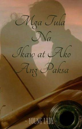 Mga Tula Na Ikaw At Ako Ang Paksa (COMPLETED) by rhaiscream