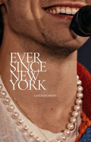 Ever Since New York // H.S.