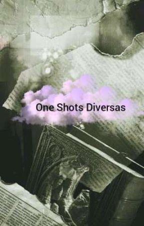 One Shots Diversas by sofiomes