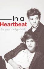 In A Heartbeat - Larry Stylinson [complete] by youcantgetlostif