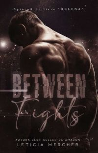 BETWEEN FIGHTS (Concluído) cover