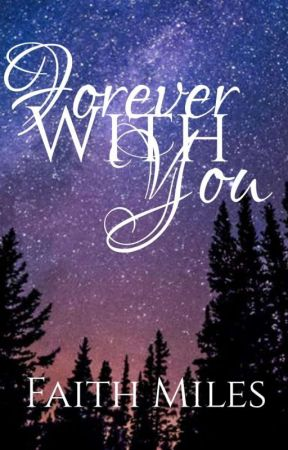 Forever With You. by HaveSomeFaith__