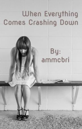 When Everything Comes Crashing Down TW/TMR by ammcbri