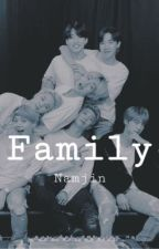 Family- Namjin {COMPLETED} by Mochi_Munchkin_9505