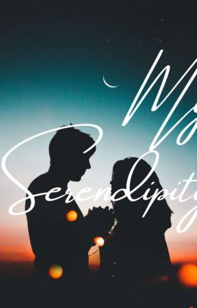 My Serendipity by CeaselessQueen