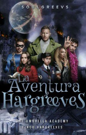 La Aventura Hargreeves¹✔ by SoulGreevs