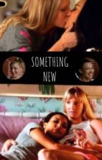 Something New (Brittana Fic) by sweetladykisses
