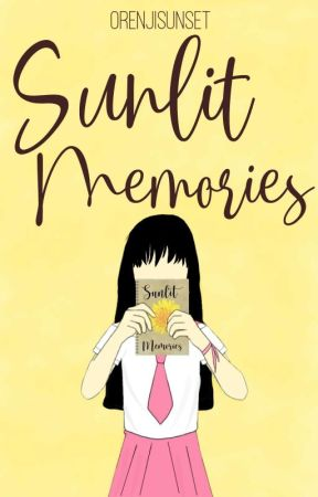 Sunlit Memories by orenjisunset