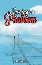 MARRIAGE PROBLEM [RULIFANGBOY]  by RaishaIris