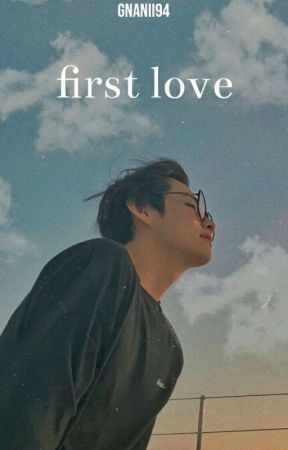 first love ; KTH by gnanii94