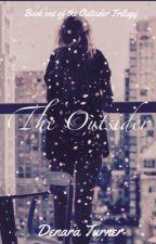 The Outsider (Outsider #1) ✔️ by Sierra453Dawn