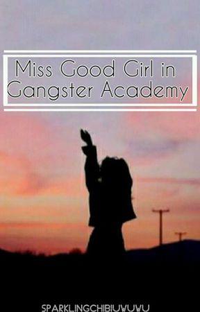 Miss Good Girl in Gangster Academy [Fixed version] by sparklingchibiUwuWu