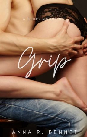 Grip by annarbennet