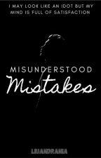 Misunderstood Mistakes by LiuandRania