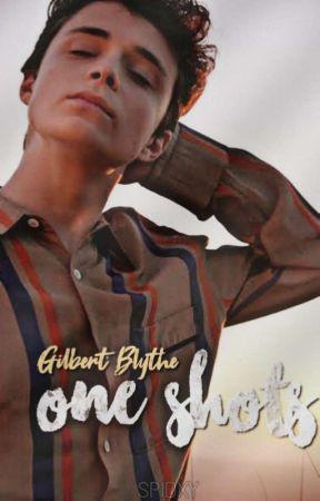 Gilbert Blythe▷One Shots. by spidxy