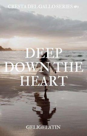 Deep Down the Heart  (Cresta de Gallo Series #1) by geligelatin