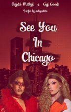 See You In Chicago (Crygi Fanfic) by ashxpotato