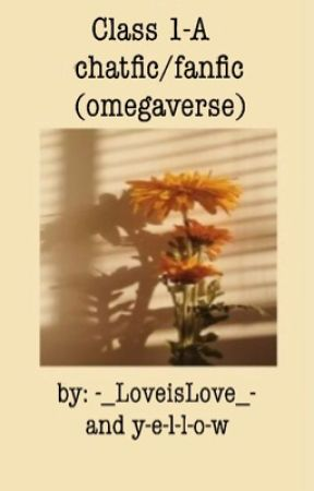 Class 1-A chatfic/fanfic (omegaverse) by y-e-l-l-o-w