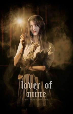 LOVER OF MINE ━━ harry potter by -starswolf