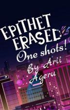 Epithet Erased ONESHOTS! by Arii_the_rat