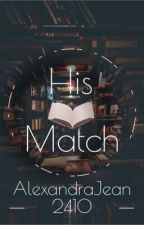 His Match ( Criminal Minds) by AlexandraJean2410