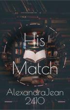 His Match ( Criminal Minds) by AlexandraJean2410