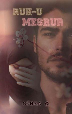 RUH-U MESRUR                              (Tamamlandı) by kitapseeverr