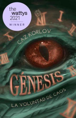 Génesis [La voluntad de Caos] by CazKorlov