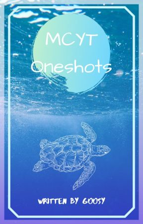 MCYT oneshots and requests by King_Goose