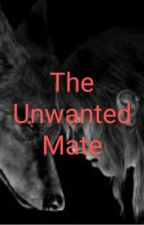 The Unwanted Mate-Book 1 by DeRenzoT