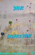 The Infected { Book#1 } by RenisherBlackstock6