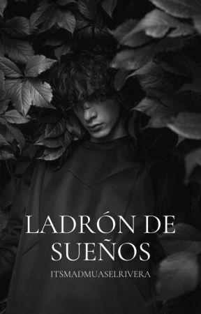 Ladrón de sueños by ItsMadmuaselRivera