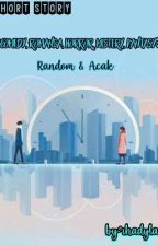 SHORT STORY RANDOM [COMPLETE] by user399728226406