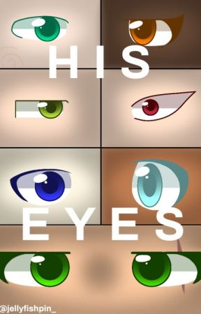 His Eyes by jellyfishphin_