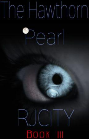 The Hunters Saga #3: The Hawthorn Pearl by RJ_City