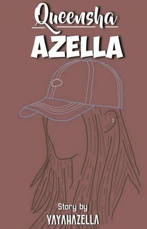 Queen Azella [SELESAI] by YayahAgstn