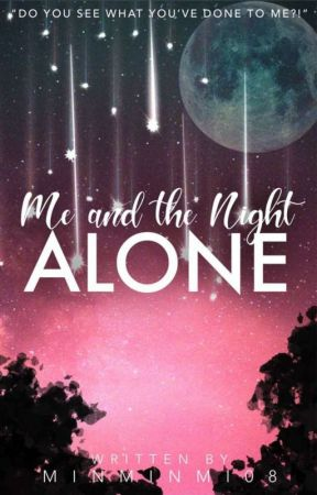 Me And The Night Alone by minminmi08