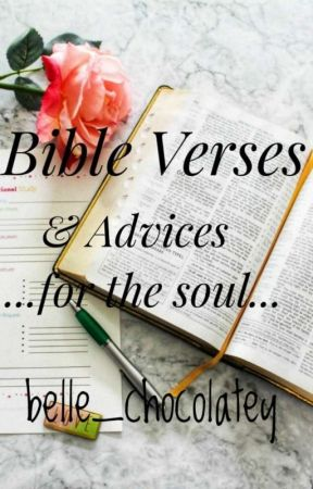 Bible Verses & Advices by Belle_chocolatey