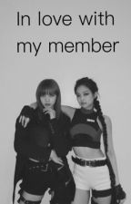 In love with my member | jenlisa | by whatsup0327