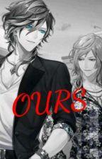 OURS (yandere Reverse Harem X Reader) by VILLIAN_S