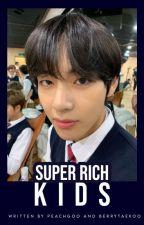 Super Rich Kids | TAEKOOK by berrytaekoo