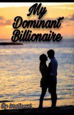 My Dominant BILLIONAIRE  by isratmessi