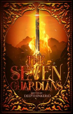The Seven Guardians [Completed] by deepthinker1D