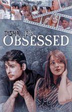 Obsessed  by disha_12